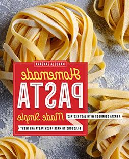 Homemade Pasta Made Simple: A Pasta Cookbook with Easy Recip